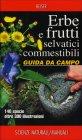 Erbe e Frutti Selvatici Commestibili - Guida da Campo