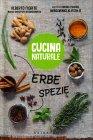 Cucina Naturale - Erbe, Spezie Alberto Fiorito Simona Pirrone