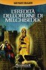 L'Eredità dell'Ordine di Melchisedek Gian Marco Bragadin