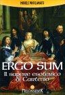 Ergo Sum - Il Sapere Esoterico di Cartesio Michele Proclamato