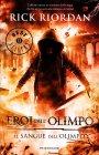 Eroi dell'Olimpo - Il Sangue dell'Olimpo - Rick Riordan