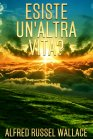 Esiste Un'Altra Vita? - eBook Alfred Russel Wallace