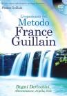 L'Esperienza del Metodo France Guillain - Con DVD Allegato
