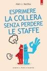 Esprimere la Collera Senza Perdere le Staffe (eBook) Alain J. Marillac
