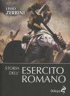 Storia dell'esercito Romano - Livio Zerbini