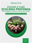 Essere e Fare Ecologia Profonda (eBook) Stefano Fusi