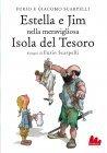 Estella e Jim nella Meravigliosa Isola del Tesoro (eBook) Furio Scarpelli, Giacomo Scarpelli
