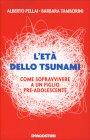 L'Età dello Tsunami Alberto Pellai