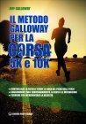 Il Metodo Galloway per la Corsa 5K e 10K Jeff Galloway