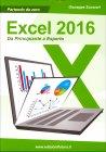 Excel 2016 - Da Principiante a Esperto Giuseppe Scozzari