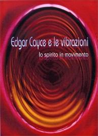 Edgar Cayce e le Vibrazioni Kevin Todeschi