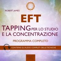 EFT - Tapping per lo Studio e la Concentrazione (Audiolibro MP3) Robert James