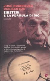 Einstein e la Formula di Dio - José Rodrigues Dos Santos