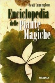 Enciclopedia delle piante magiche Scott Cunningham