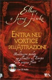 Entra nel Vortice dell'Attrazione Esther e Jerry Hicks