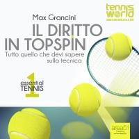 Essential Tennis 1: Il Diritto in Topspin - Audiolibro Mp3 Max Grancini