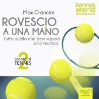 Essential Tennis 2: Rovescio a una Mano - Audiolibro Mp3 Max Grancini