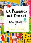 La Fabbrica dei Colori - I Laboratori di Herv� Tullet