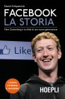 Facebook. La Storia (eBook) David Kirkpatrick