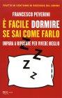 È Facile Dormire se Sai come Farlo Francesco Peverini