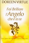 Fai Brillare l'Angelo che � in Te Doreen Virtue
