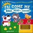 Fai come Me: Bau, Miao e Coccod� Silvia D'Achille