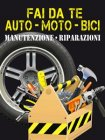 Fai da Te Auto - Moto - Bici eBook