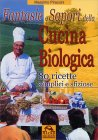 Fantasie e Sapori della Cucina Biologica Massimo Piraccini