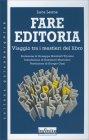 Fare Editoria - Viaggio Tra i Mestieri del Libro
