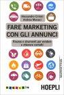 Fare Marketing con gli Annunci Alessandro Cirinei Andrea Monaci