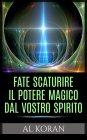 Fate Scaturire il Potere Magico dal Vostro Spirito - eBook Al Koran
