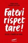 Fatevi Rispettare! (eBook) St�phane Clerget, Bernadette Costa-Prades