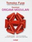 Favolosi Origami Modulari Tomoko Fusé