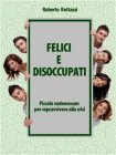 Felici e Disoccupati (eBook) Roberto Bottazzi
