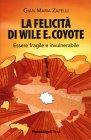 La Felicità di Wile E. Coyote Gian Maria Zapelli