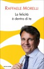 La Felicit� � Dentro di Te Raffaele Morelli