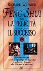 Feng Shui per la Felicità e il Successo Richard Webster