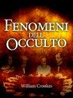 Fenomeni dell'Occulto - eBook William Crooks