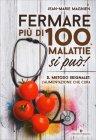 Fermare Più di 100 Malattie si Può! Jean-Marie Magnien