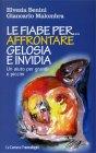 Le Fiabe per Affrontare Gelosia e Invidia Elvezia Benini, Giancarlo Malombra