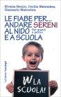 Le Fiabe Per... Andare Sereni al Nido e a Scuola Elvezia Benini, Cecilia Malombra, Giancarlo Malombra