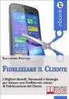 Fidelizzare il Cliente (eBook) Salvatore Piccolo