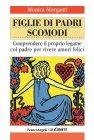 Figlie di Padri Scomodi (eBook) Monica Morganti