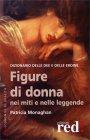 Figure di Donna nei Miti e nelle Leggende Patricia Monaghan