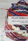 Filati Ribelli - eBook Stefania Benzi, Federica Brigandì
