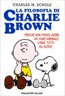 La Filosofia di Charlie Brown Charles M. Schulz
