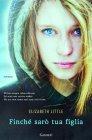Finche' Saro' Tua Figlia - Elizabeth Little