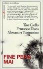 Fine Pena Mai Tina Cioffo Francesco Diana Alessandra Tommasino