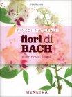Fiori di Bach e Altri Rimedi Floreali Fabio Nocentini
