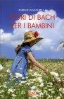 Fiori di Bach per i Bambini Barbara Mazzarella